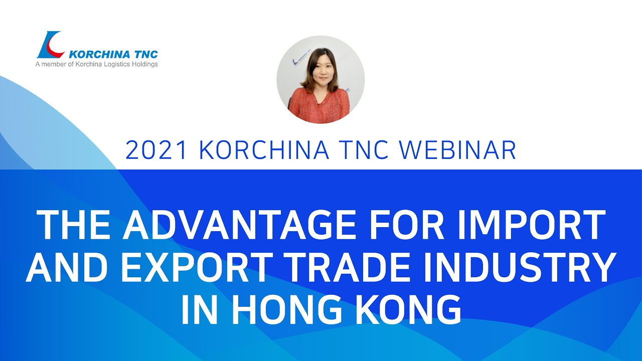 The advantage for import and export trade industry in Hong Kong
